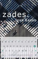 zades. by IvanKazuo
