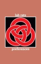 『 lab rats ➸preferences 』 by marinawritesx