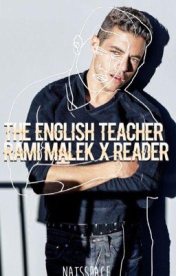 The English Teacher ~ Rami Malek x Reader