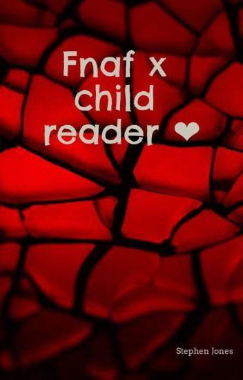 fnaf x child reader ❤ - aphmaushipper10 - Wattpad