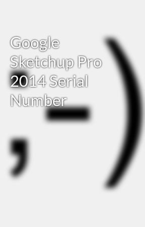 sketchup pro 2014 serial number and authorization number