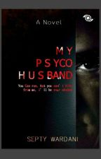 MY PSYCHO HUSBAND (Series 1) by AirizPublishing
