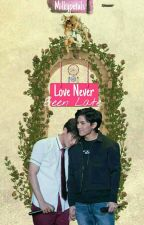 Love Never Been Late [#AsawinYim] by milkypetals