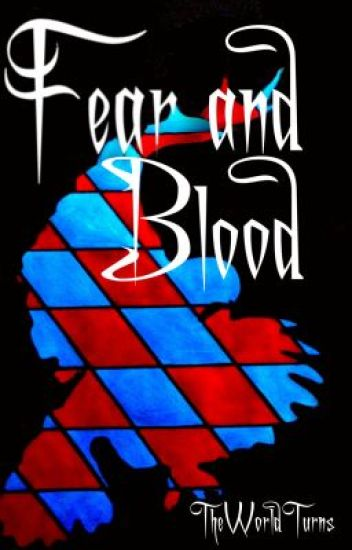 Fear and Blood