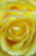 Nịch sủng độc y Vương phi - full by yellow072009