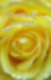 Đọc Truyện Nịch sủng độc y Vương phi - full