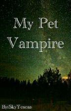 My Pet Vampire by SkyYescas