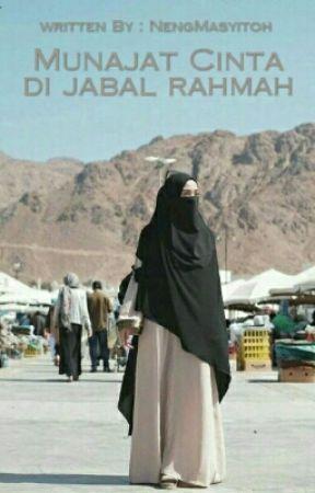 Munajat Cinta Di Jabal Rahmah by NengMasyitoh