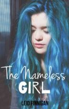 The Nameless Girl. by LeidFinnigan