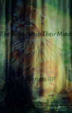 The Shadows in Their Minds| A Warriors RP by Pizza_Addict_666