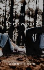 Do You Remember? | A Tom Holland Fanfic | TomxReader by continually_dreaming