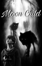 Moon Child (JJK•FF) by Hariet_16