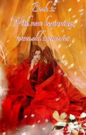 Book 2: With new beginnings, come old memories (Mo Dao Zu Shi) by mdzs_fujoshi
