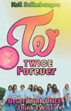 TWICE Forever (TWICE Fanfic Multiverse 1 of 15) by K3vin_K3ll
