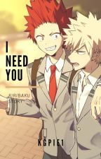 I Need You -Kiribaku- by kgpie1