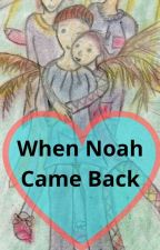 When Noah came back by MichaelLeclair8
