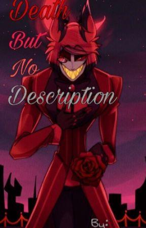 Death, but no Description (AlastorXReader) by keewhite12