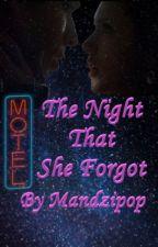 The Night That She Forgot by mandzipop