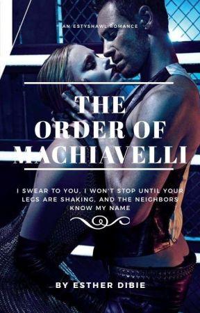 The Order Of Machiavelli {A MAFIA STORY} •TOOM• by Estyshawl