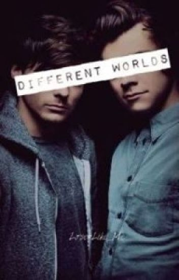 Different worlds || Larry Stylinson