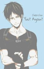 You? Again? [[Eren x Reader]] by chieen-chan