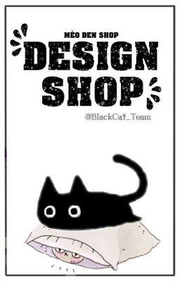 [Đóng] Design Shop - Mèo Đen Shop