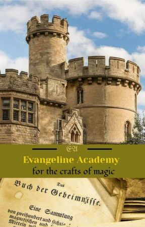 Evangeline Academy for the crafts of magic by fierywhitewolf65