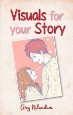Visuals for Your Story by AryNilandari