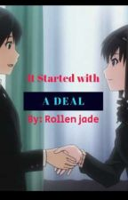 It Started With A Deal by ROLLENJADE