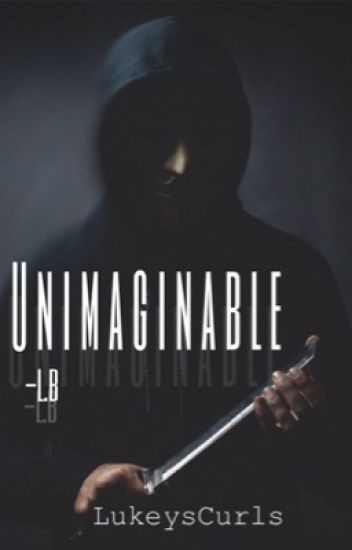 Unimaginable || Luke Brooks *under editing*