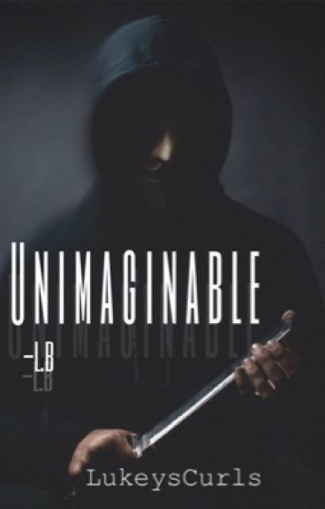 Unimaginable    Luke Brooks *under editing*