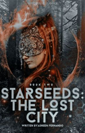 Starseeds: The Lost City by adreenfernando
