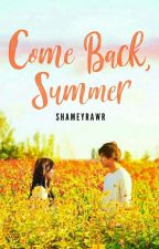 Come Back, Summer by shameyrawr