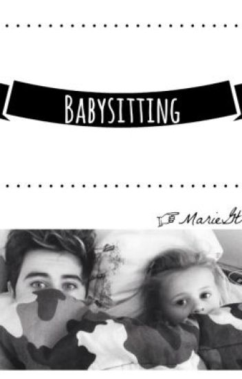 Babysitting.