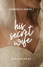 His Secret Wife (PUBLISHED UNDER PSICOM PUBLISHING INC.) by nininininaaa