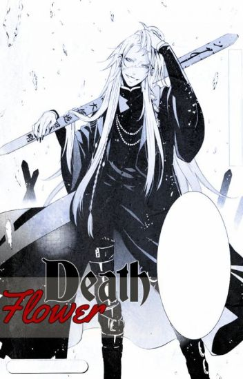 Death Flower: A Black Butler FanFiction ©