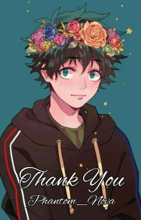 Thank You•| {Izuku Midoriya X Reader} - [6] Hero Course
