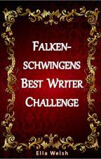 Falkenschwingens Best Writer Challenge by EllaWelsh