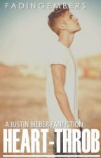 Heart-throb (A Justin Bieber Fanfic) by FadingEmbers