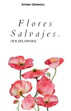 Flores Salvajes. /slow motion story/ by october_edelweiss