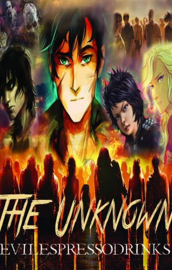 The Unknown (A Percy Jackson Fanfiction) - Rosa - Wattpad