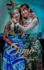 One Last Time✔ [TwiceSeries 2] || Completed || by DubuVeda