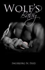 Wolf's Baby - Book 3 - #WATTYS2014 by IngibjorgNFrid