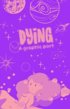 DYING ( graphix port.3) by lutosfi-