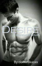 Desire. by dominikasxx