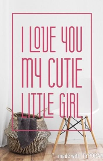 I love You, My Cutie Little Girl