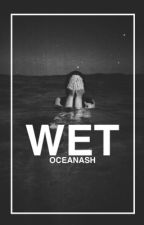 Wet by oceanash