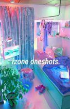 IZ*ONE ONESHOTS  by satzuhearteu