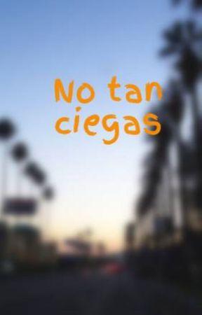 No tan ciegas by tratoab