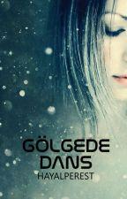 Gölgede Dans by HayalPerest2407
